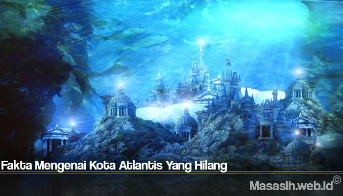 Fakta Mengenai Kota Atlantis Yang Hilang