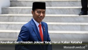 Keunikan dari Presiden Jokowi Yang Harus Kalian Ketahui