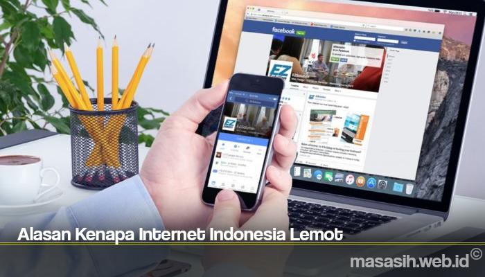 Alasan Kenapa Internet Indonesia Lemot