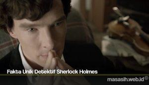 Fakta Unik Detektif Sherlock Holmes