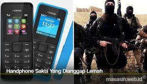Handphone Sakti Yang Dianggap Lemah
