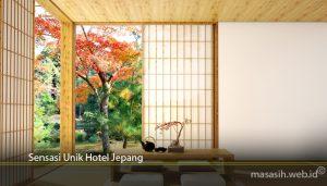 Sensasi Unik Hotel Jepang