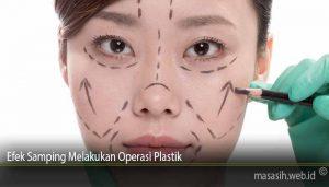 Efek Samping Melakukan Operasi Plastik